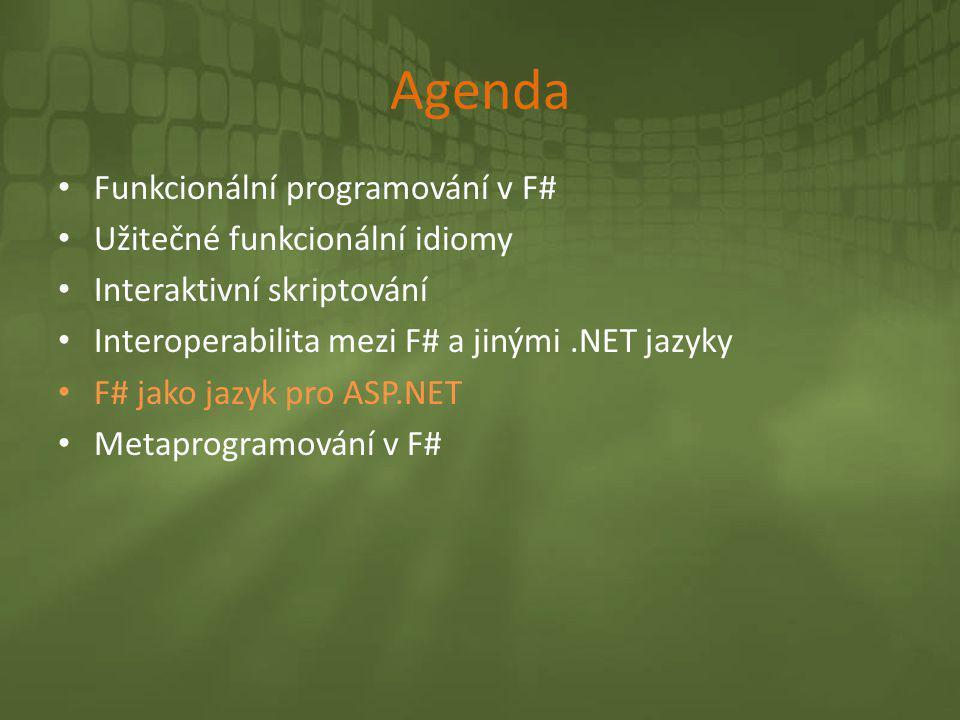 Agenda • Funkcionální programování v F# • Užitečné funkcionální idiomy • Interaktivní skriptování • Interoperabilita mezi F# a jinými.NET jazyky • F#