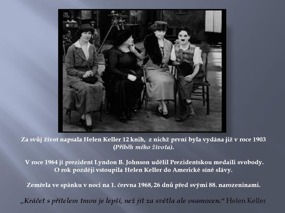 Za svůj život napsala Helen Keller 12 knih, z nichž první byla vydána již v roce 1903 ( Příběh mého života).