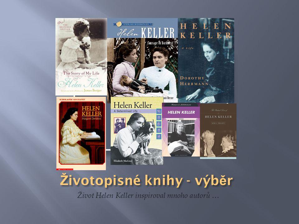 Život Helen Keller inspiroval mnoho autorů …