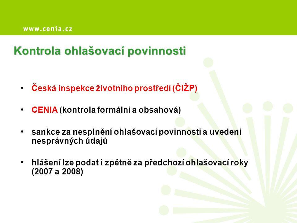 Kontrola ohlašovací povinnosti • Česká inspekce životního prostředí (ČIŽP) • CENIA (kontrola formální a obsahová) • sankce za nesplnění ohlašovací pov