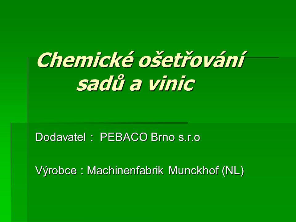 Chemické ošetřování sadů a vinic Dodavatel : PEBACO Brno s.r.o Výrobce : Machinenfabrik Munckhof (NL)