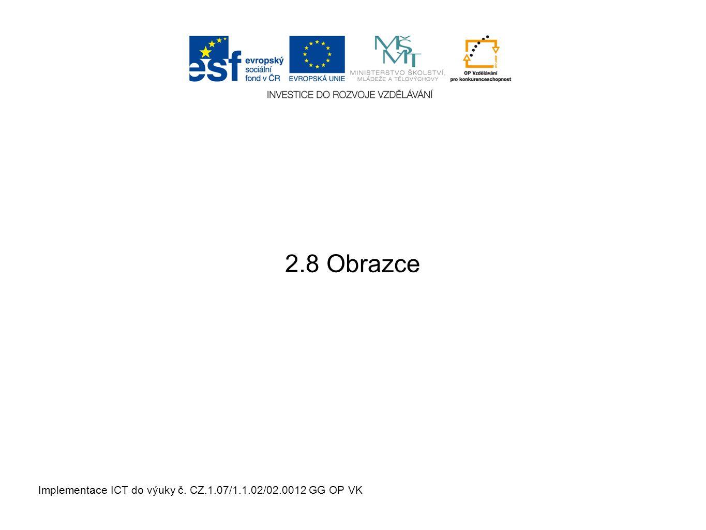 Implementace ICT do výuky č. CZ.1.07/1.1.02/02.0012 GG OP VK 2.8 Obrazce