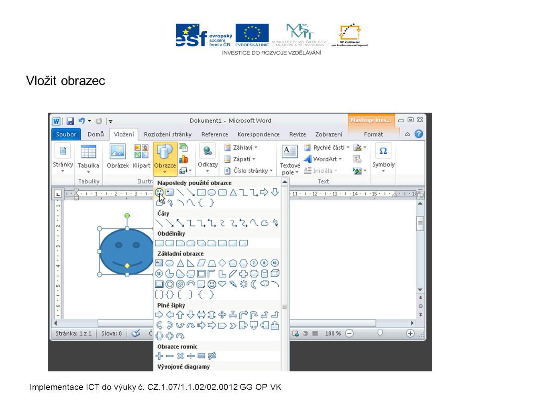 Implementace ICT do výuky č. CZ.1.07/1.1.02/02.0012 GG OP VK Vložit obrazec