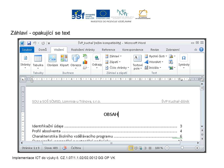 Implementace ICT do výuky č. CZ.1.07/1.1.02/02.0012 GG OP VK Záhlaví - opakující se text