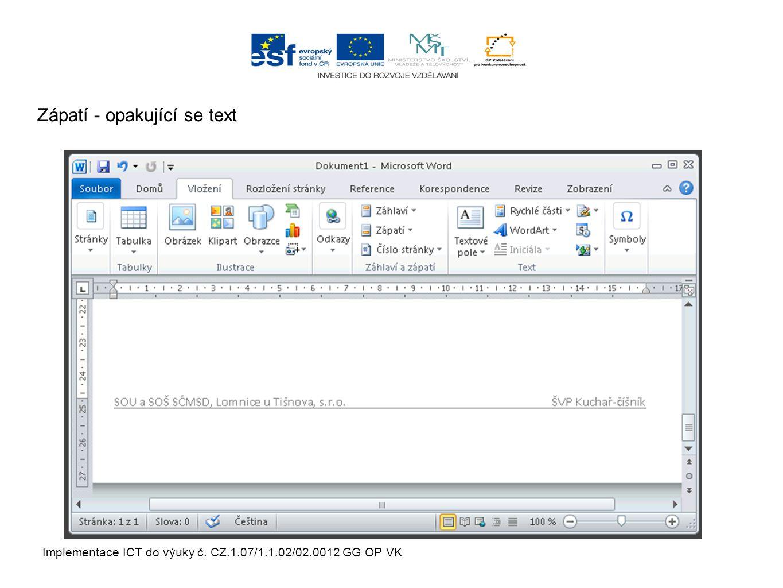 Implementace ICT do výuky č. CZ.1.07/1.1.02/02.0012 GG OP VK Zápatí - opakující se text