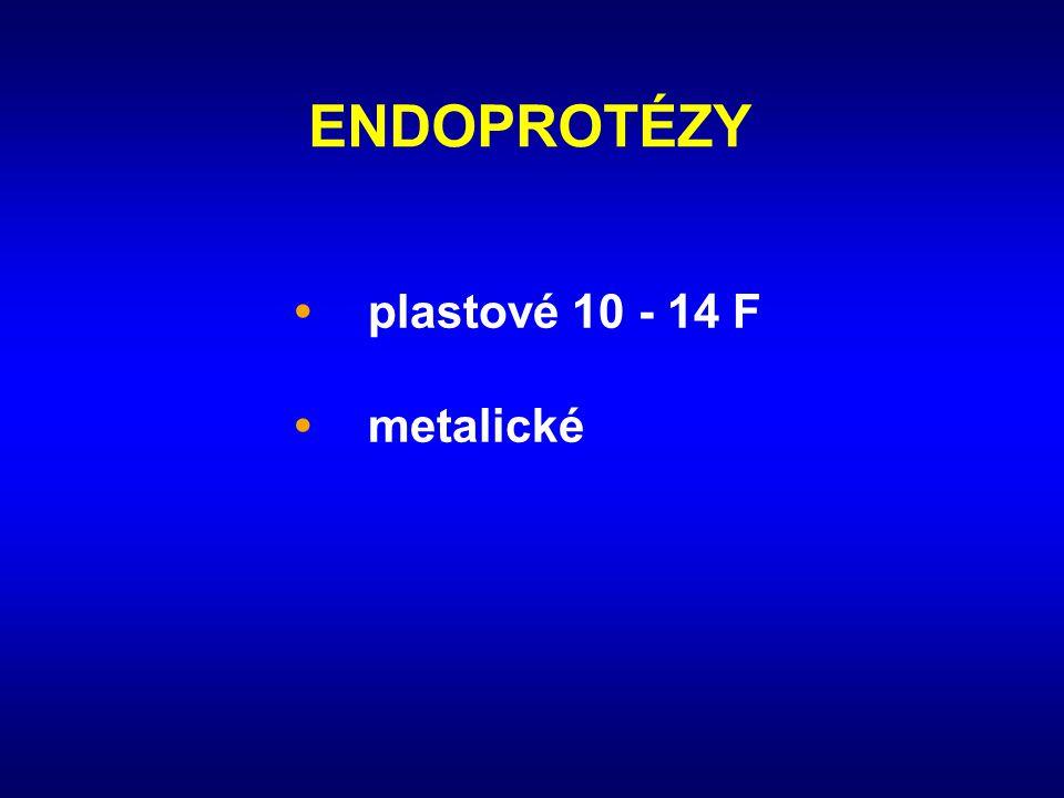 ENDOPROTÉZY •plastové 10 - 14 F •metalické