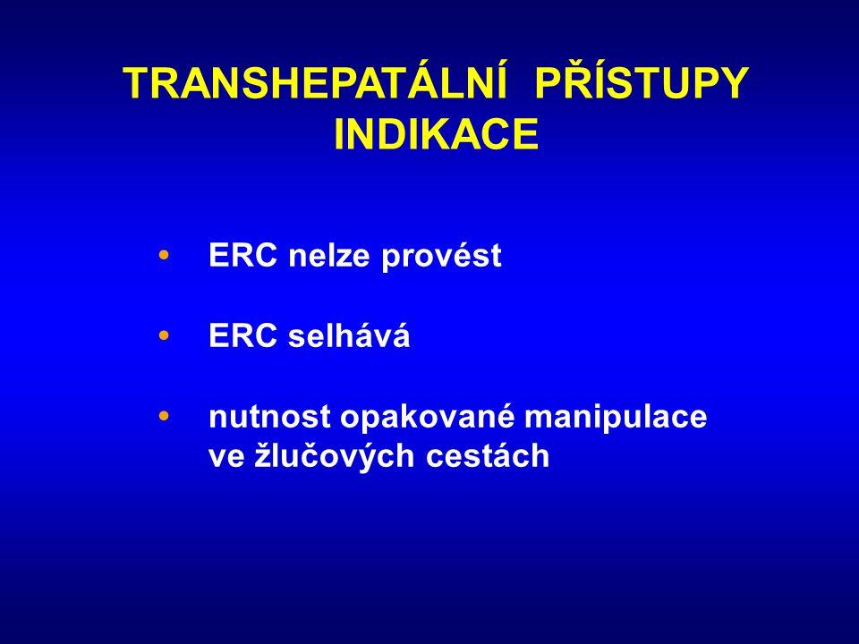 TRANSHEPATÁLNÍ PŘÍSTUPY INDIKACE • ERC nelze provést •ERC selhává • nutnost opakované manipulace ve žlučových cestách