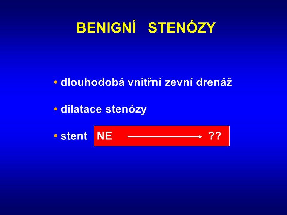 BENIGNÍ STENÓZY • dlouhodobá vnitřní zevní drenáž • dilatace stenózy • stent NE ??
