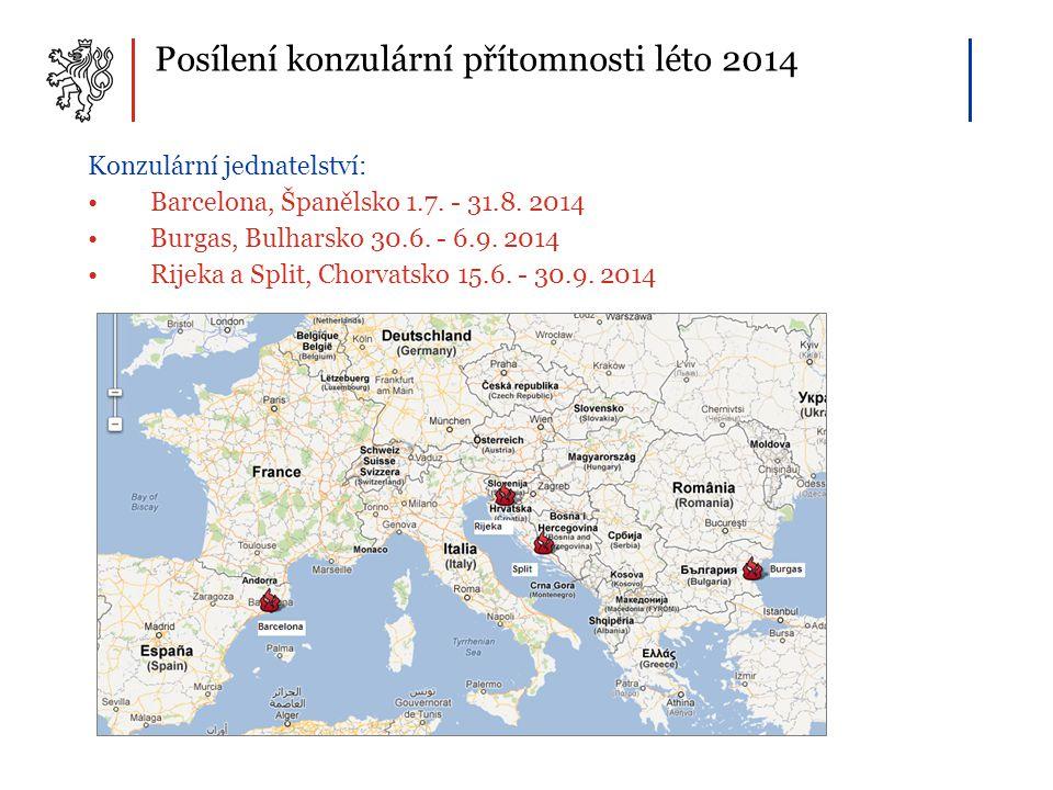 Posílení konzulární přítomnosti léto 2014 Konzulární jednatelství: •Barcelona, Španělsko 1.7. - 31.8. 2014 •Burgas, Bulharsko 30.6. - 6.9. 2014 •Rijek