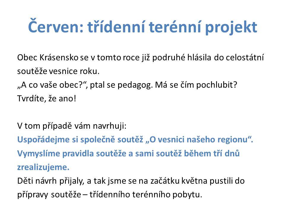 Červen: třídenní terénní projekt Obec Krásensko se v tomto roce již podruhé hlásila do celostátní soutěže vesnice roku.