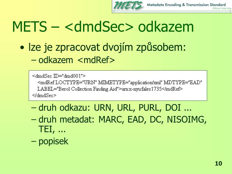 10 •lze je zpracovat dvojím způsobem: –odkazem –druh odkazu: URN, URL, PURL, DOI...