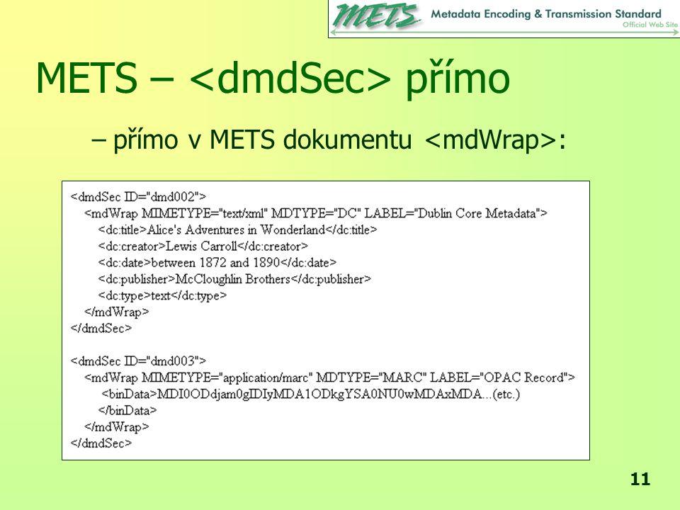 11 METS – přímo –přímo v METS dokumentu :