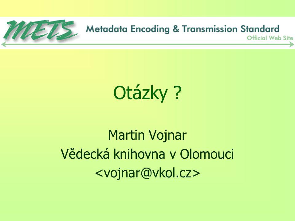 Otázky ? Martin Vojnar Vědecká knihovna v Olomouci