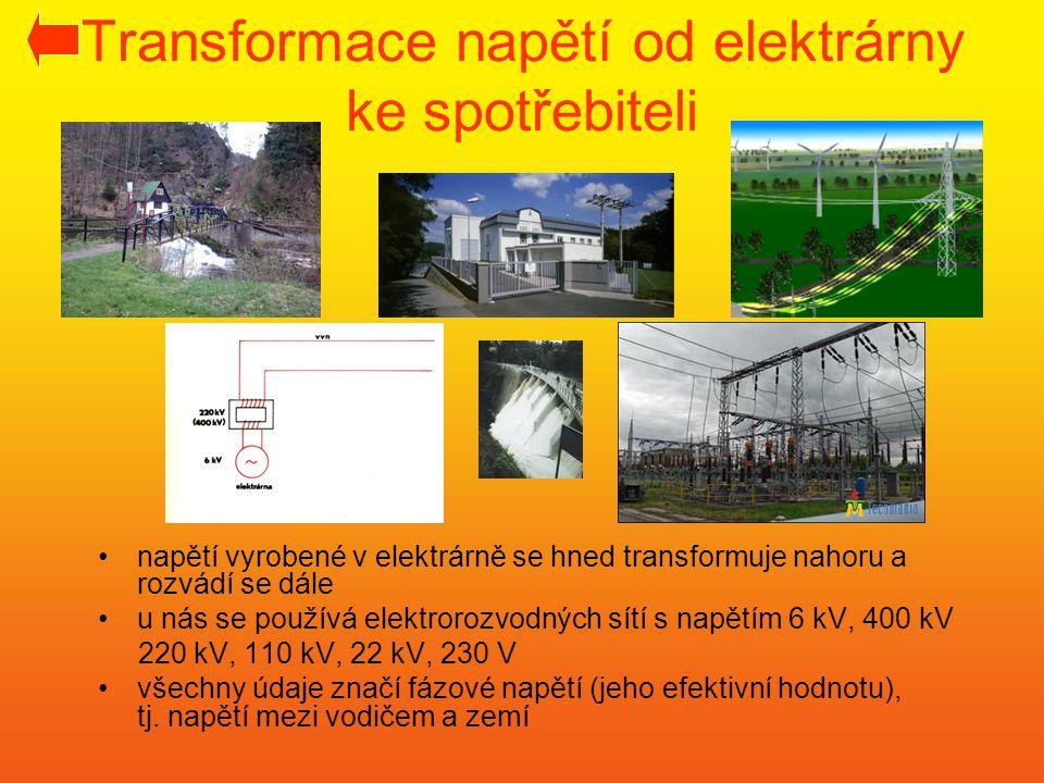Transformace napětí od elektrárny ke spotřebiteli •napětí vyrobené v elektrárně se hned transformuje nahoru a rozvádí se dále •u nás se používá elektr