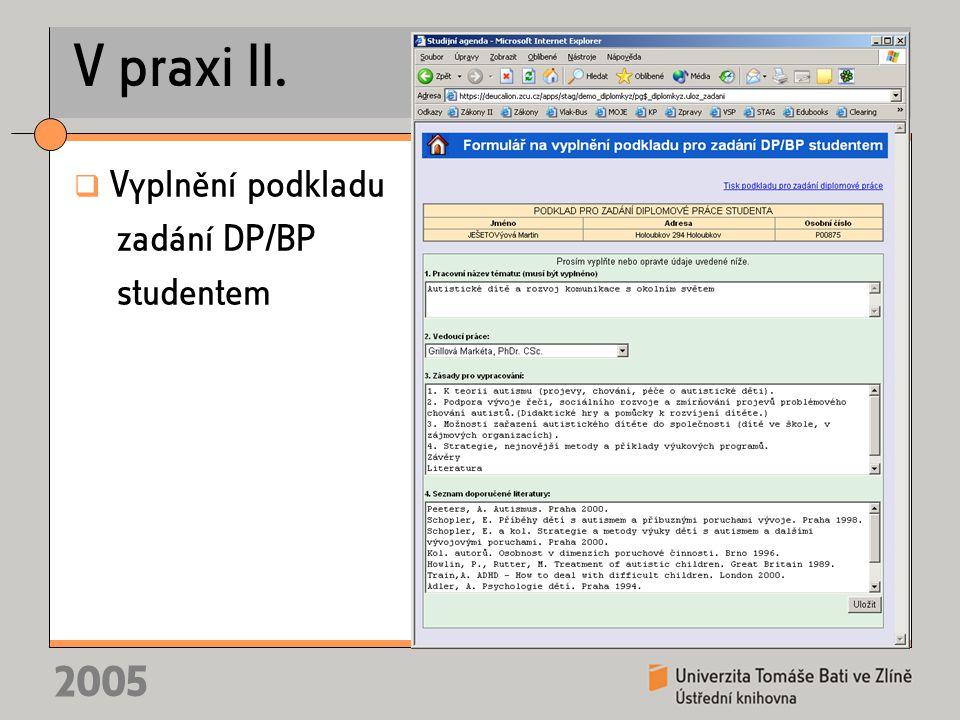 2005 V praxi II.  Vyplnění podkladu zadání DP/BP studentem