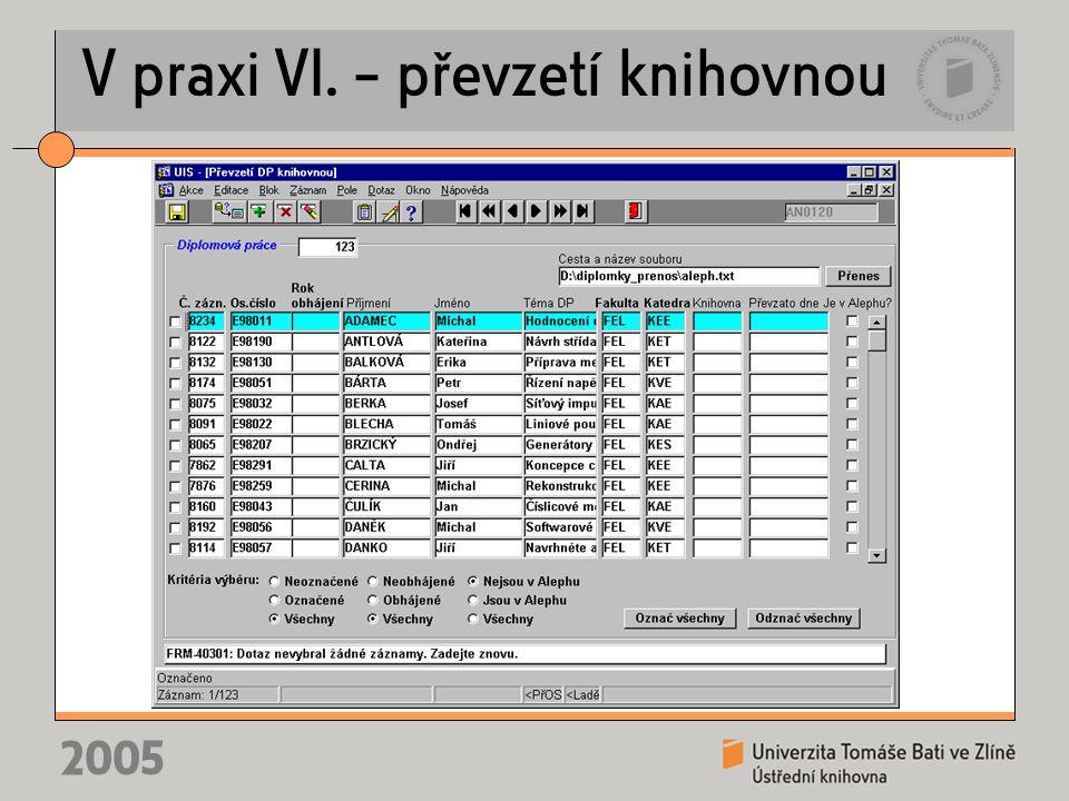 2005 V praxi VI. – převzetí knihovnou