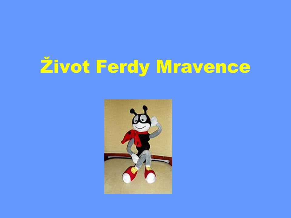 Život Ferdy Mravence