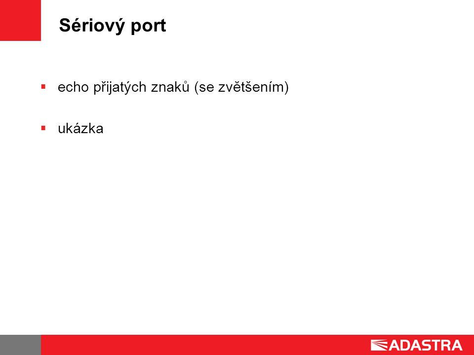 Sériový port  echo přijatých znaků (se zvětšením)  ukázka