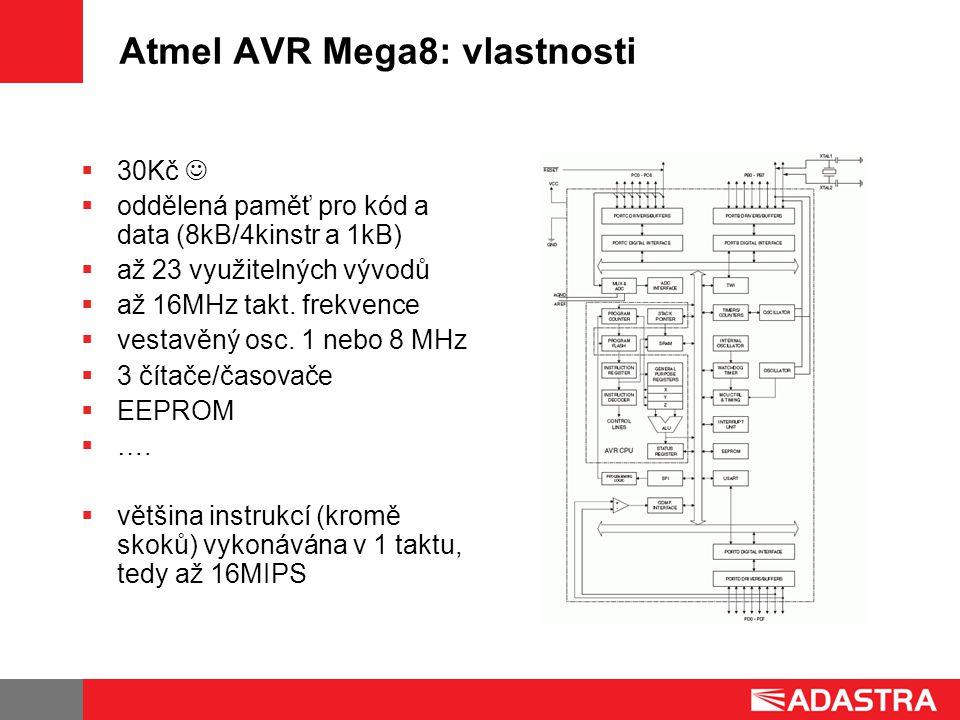 Atmel AVR Mega8: vlastnosti  30Kč   oddělená paměť pro kód a data (8kB/4kinstr a 1kB)  až 23 využitelných vývodů  až 16MHz takt.