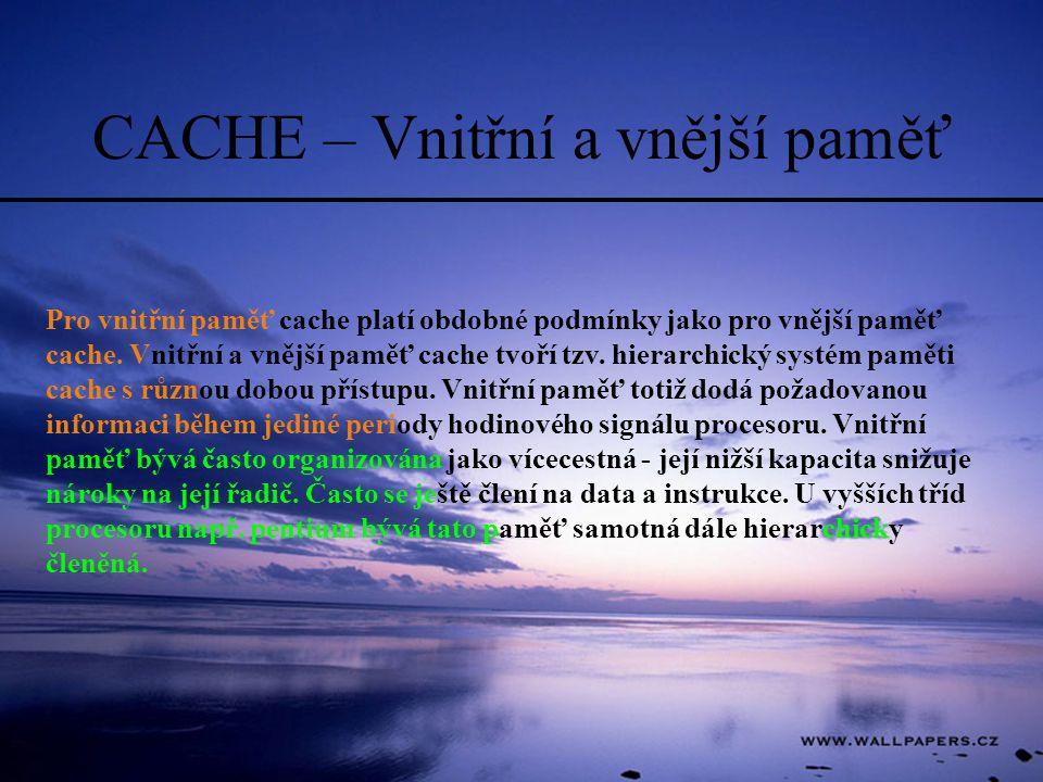 Pro vnitřní paměť cache platí obdobné podmínky jako pro vnější paměť cache.