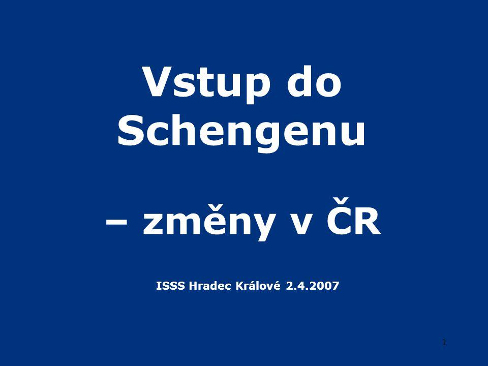12 Příprava aktuálně  splnění požadavků schengenského acquis  doporučení z schengenského hodnocení z roku 2006  příprava na připojení k Schengenskému informačnímu systému (projekt SISone4ALL)  informační kampaň  projekt odstraňování překážek na hraničních přechodech  změny v rámci Policie ČR