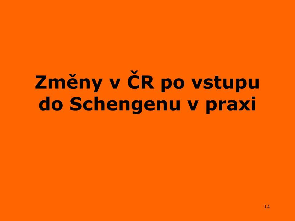 14 Změny v ČR po vstupu do Schengenu v praxi