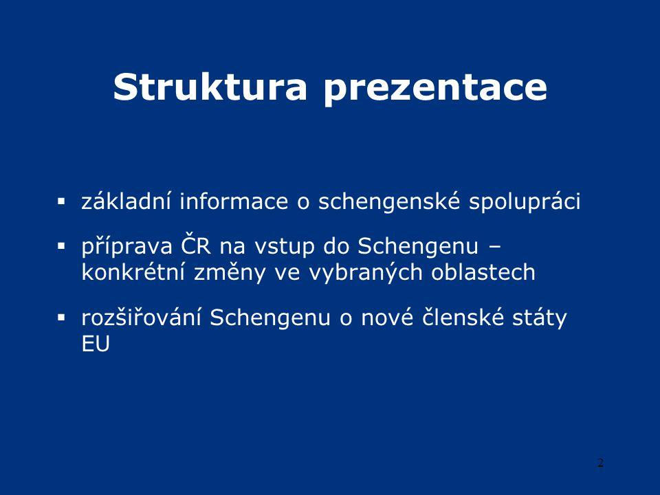 13 Příprava ČR na Schengen institucionální rámec  vláda ČR  každoroční Zpráva o připravenosti ČR k převzetí schengenského acquis (od roku 2001)  Harmonogram úkolů pro dokončení implementace schengenského acquis  pracovní skupina Hodnocení Schengenu – Česká republika (2005)  meziresortní koordinace  příprava schengenského hodnocení  za činnost odpovídá Ministerstvo vnitra  hlavní orgány účastnící se přípravy  Ministerstvo vnitra (Policie ČR), Ministerstvo zahraničních věcí, Ministerstvo dopravy, Úřad pro ochranu osobních údajů