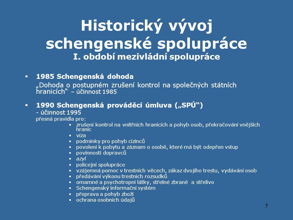 5 Historický vývoj schengenské spolupráce I.