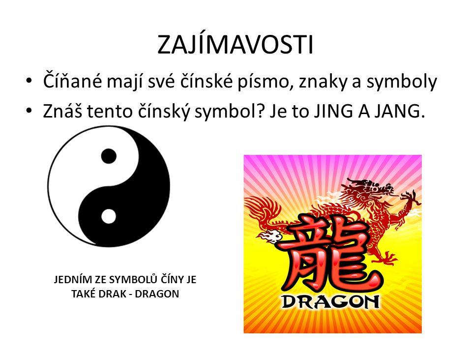 ZAJÍMAVOSTI • Číňané mají své čínské písmo, znaky a symboly • Znáš tento čínský symbol? Je to JING A JANG. JEDNÍM ZE SYMBOLŮ ČÍNY JE TAKÉ DRAK - DRAGO