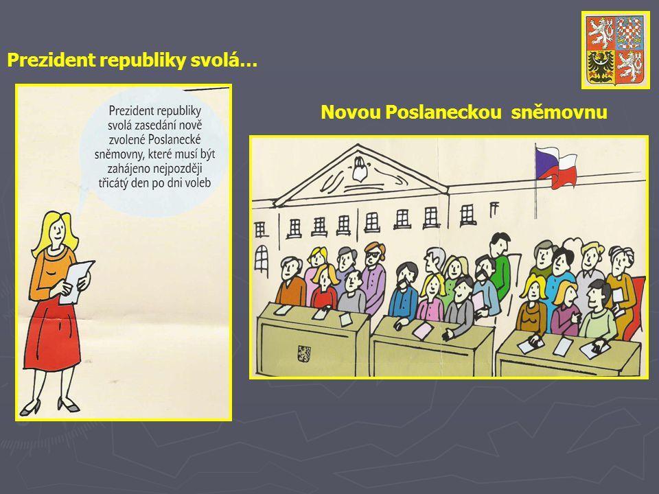 Novou Poslaneckou sněmovnu Prezident republiky svolá…