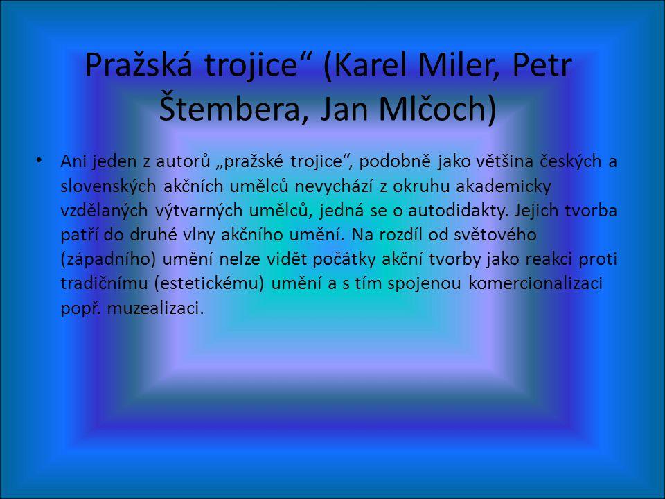 """Pražská trojice"""" (Karel Miler, Petr Štembera, Jan Mlčoch) • Ani jeden z autorů """"pražské trojice"""", podobně jako většina českých a slovenských akčních u"""