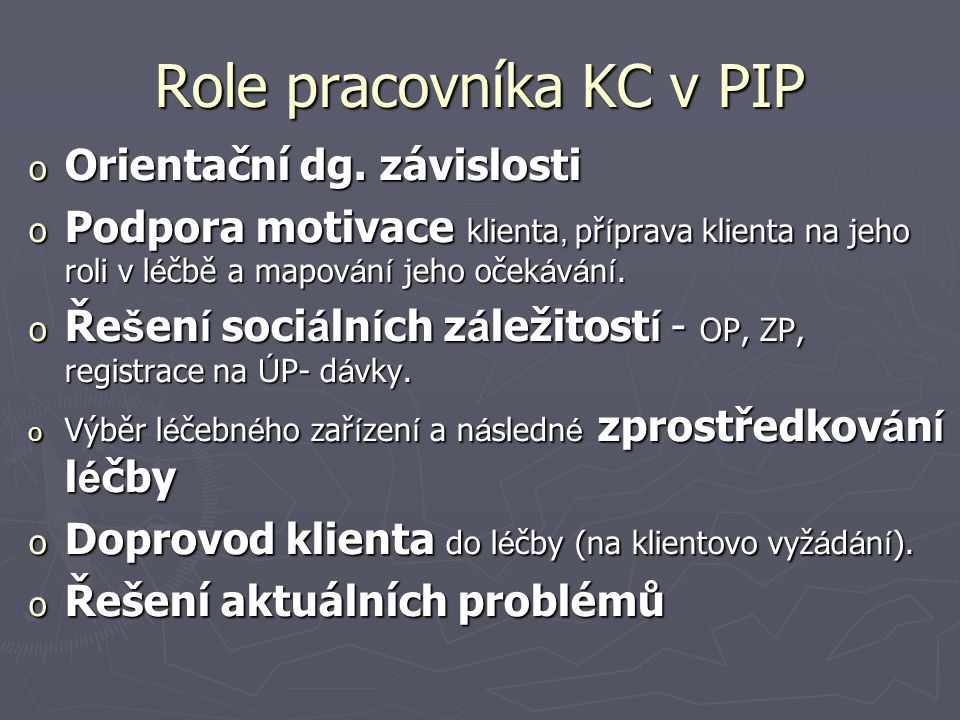 Role pracovníka KC v PIP o Orientační dg.