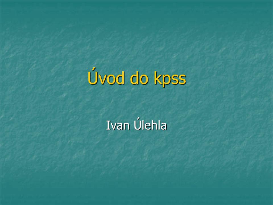 Úvod do kpss Ivan Úlehla