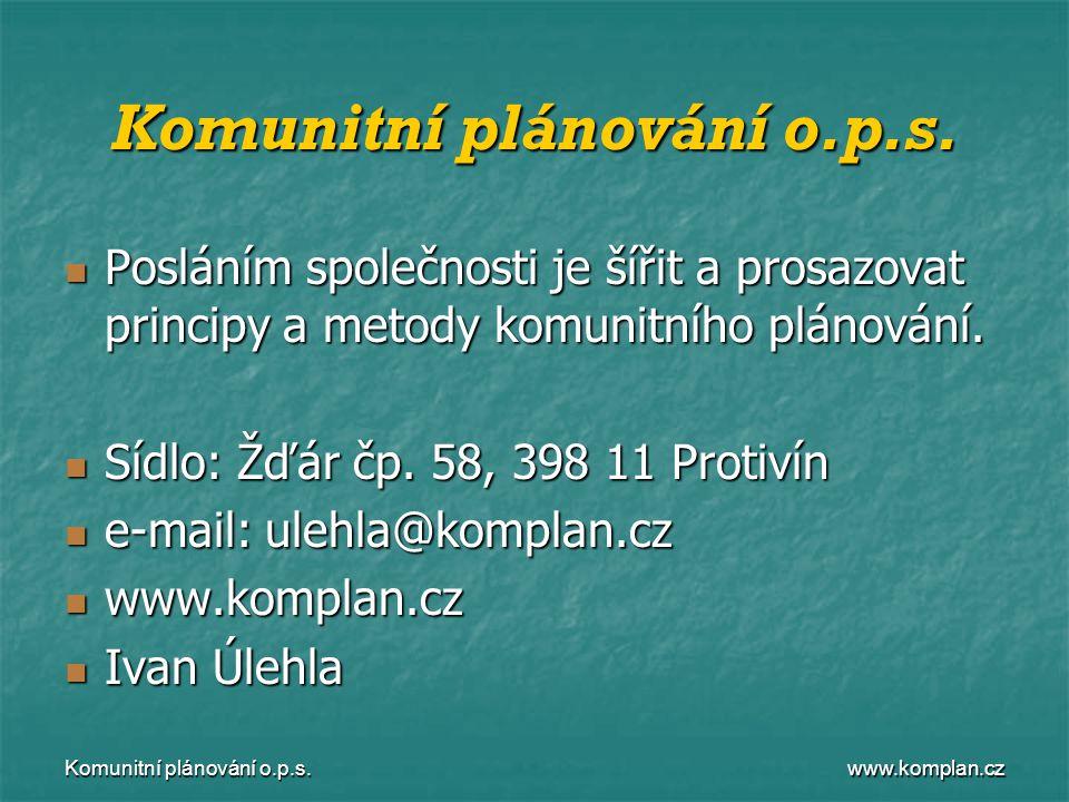 www.komplan.cz Komunitní plánování o.p.s.  Posláním společnosti je šířit a prosazovat principy a metody komunitního plánování.  Sídlo: Žďár čp. 58,