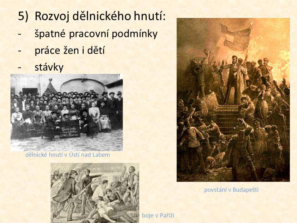 6)Národy habsburské monarchie se začaly dožadovat stejných práv.
