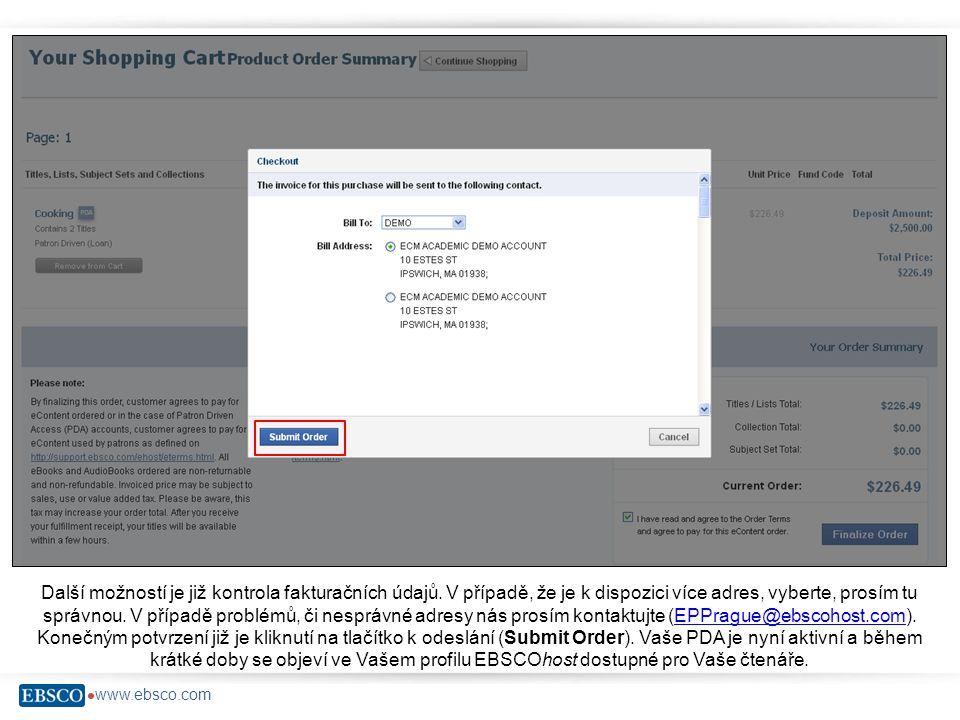  www.ebsco.com Další možností je již kontrola fakturačních údajů. V případě, že je k dispozici více adres, vyberte, prosím tu správnou. V případě pro