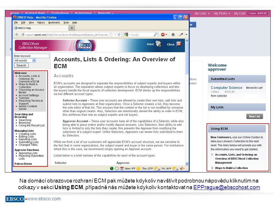  www.ebsco.com Na domácí obrazovce rozhraní ECM pak můžete kdykoliv navštívit podrobnou nápovědu kliknutím na odkazy v sekci Using ECM, případně nás