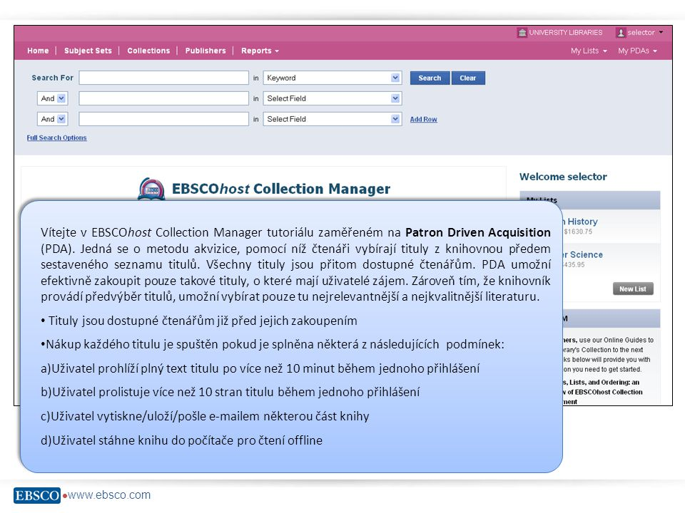    Vítejte v EBSCOhost Collection Manager tutoriálu zaměřeném na Patron Driven Acquisition (PDA).