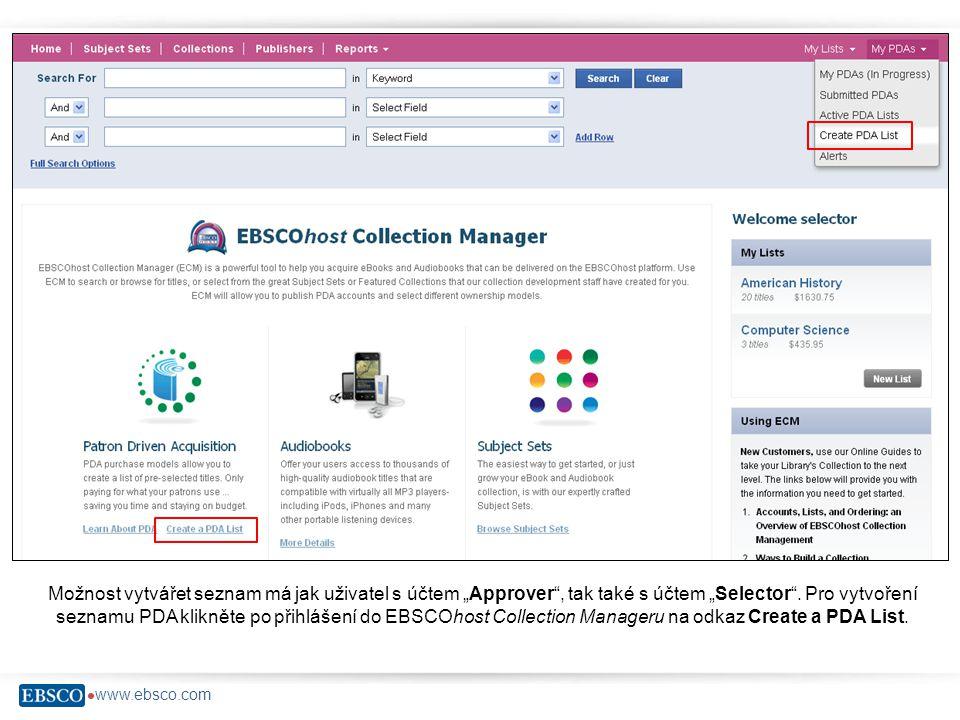 """ www.ebsco.com Možnost vytvářet seznam má jak uživatel s účtem """"Approver"""", tak také s účtem """"Selector"""". Pro vytvoření seznamu PDA klikněte po přihláš"""