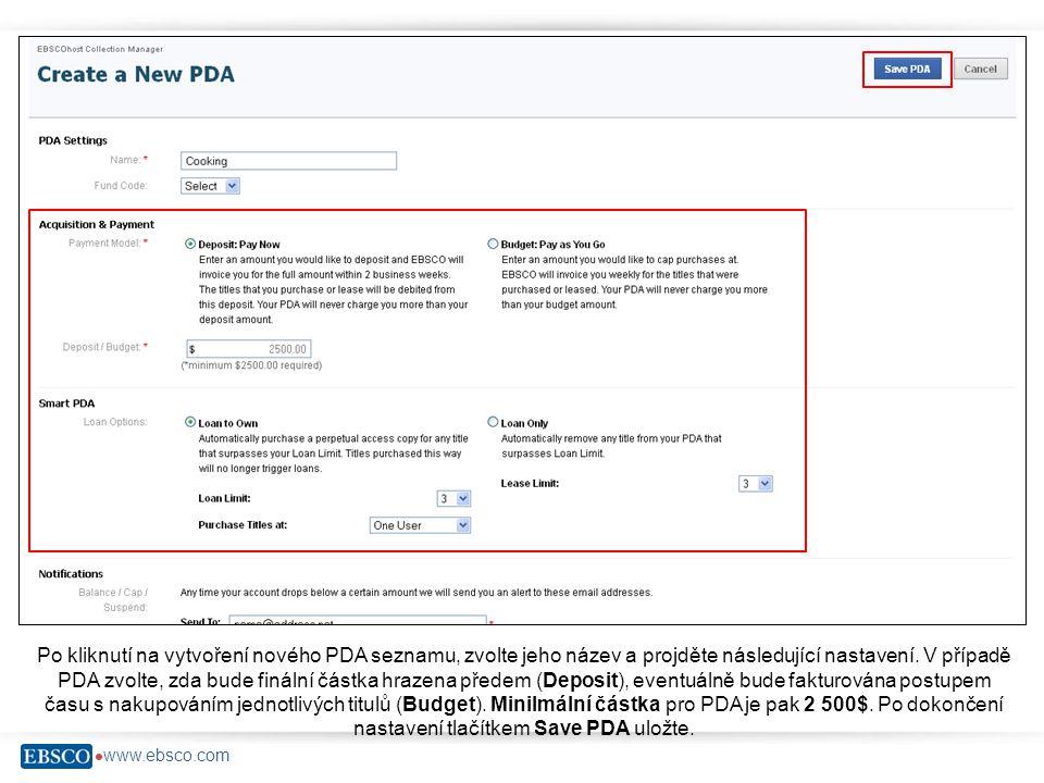  www.ebsco.com Po kliknutí na vytvoření nového PDA seznamu, zvolte jeho název a projděte následující nastavení. V případě PDA zvolte, zda bude fináln
