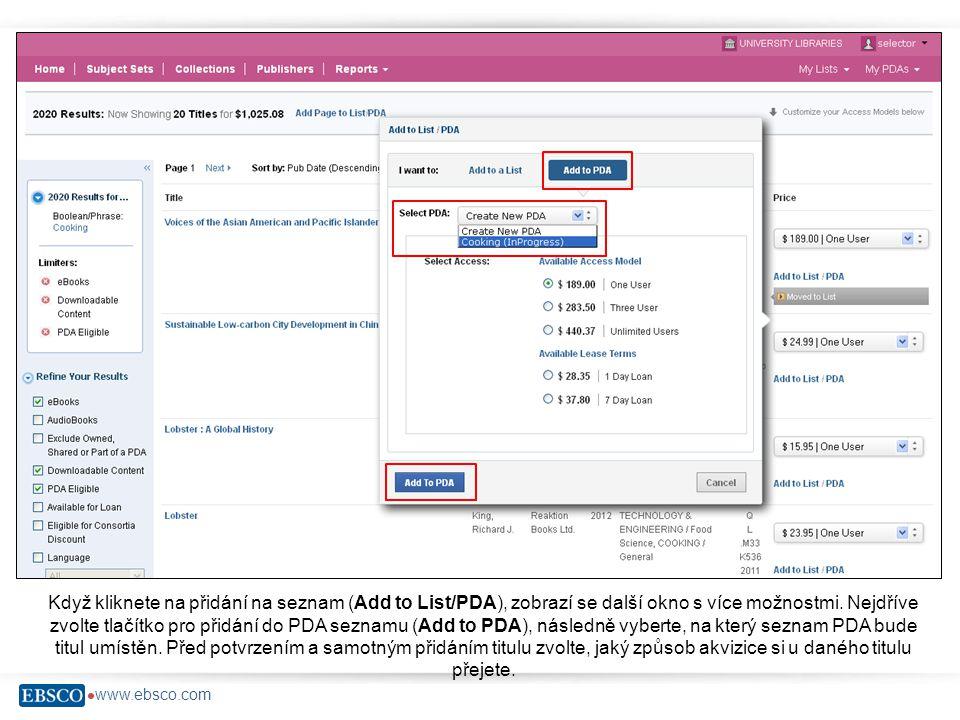  www.ebsco.com Když kliknete na přidání na seznam (Add to List/PDA), zobrazí se další okno s více možnostmi. Nejdříve zvolte tlačítko pro přidání do