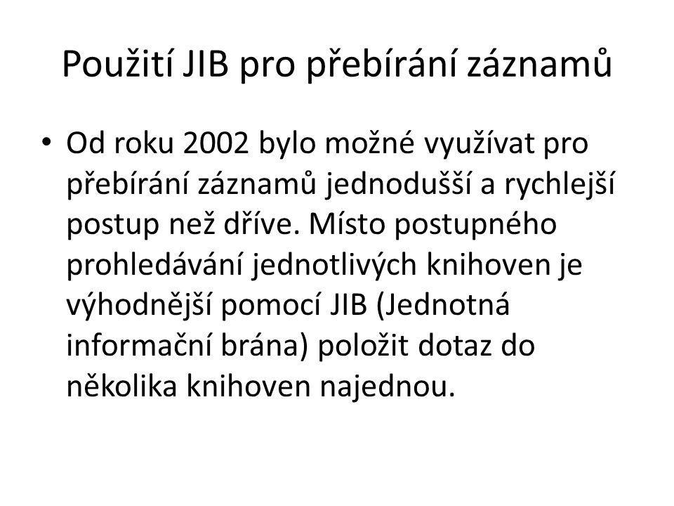 Použití JIB pro přebírání záznamů • Od roku 2002 bylo možné využívat pro přebírání záznamů jednodušší a rychlejší postup než dříve. Místo postupného p