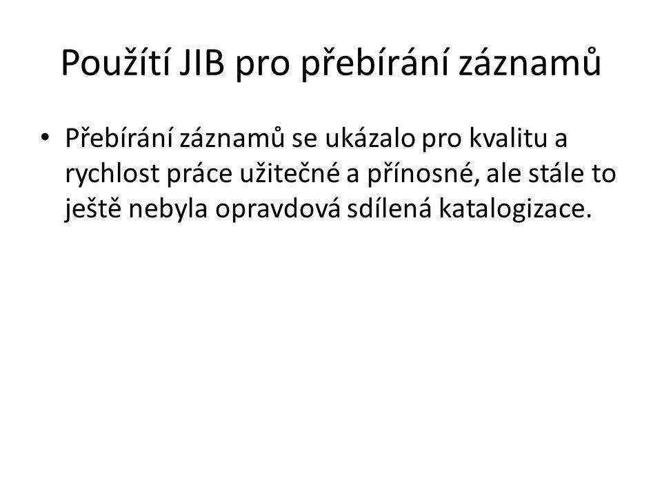 Použítí JIB pro přebírání záznamů • Přebírání záznamů se ukázalo pro kvalitu a rychlost práce užitečné a přínosné, ale stále to ještě nebyla opravdová