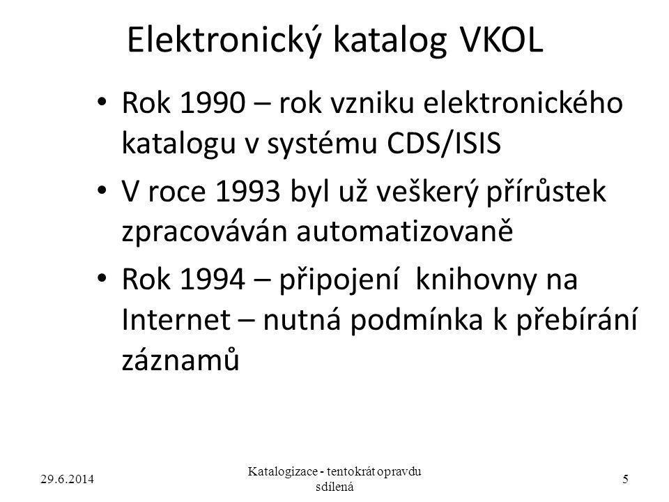 Elektronický katalog VKOL • Rok 1990 – rok vzniku elektronického katalogu v systému CDS/ISIS • V roce 1993 byl už veškerý přírůstek zpracováván automa