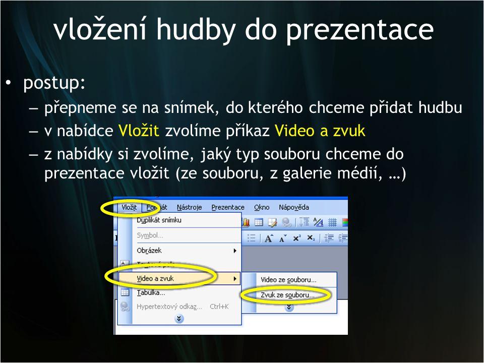 vložení hudby do prezentace • pro vložení hudby si vybereme: – příkaz Zvuk ze souboru – vyhledáme složku obsahující požadovaný soubor a poklepeme na něj – tím se vloží do snímku symbol reproduktoru – zároveň se nás počítač zeptá, zda se má zvuk spustit automaticky podle posloupnosti animací nebo až po kliknutí na ikonu zvuku