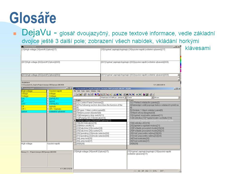 Glosáře n DejaVu - glosář dvoujazyčný, pouze textové informace, vedle základní dvojice ještě 3 další pole; zobrazení všech nabídek, vkládání horkými k