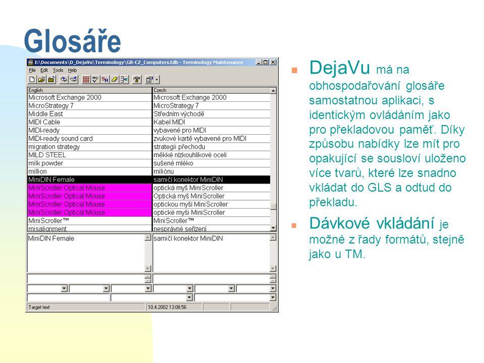 Glosáře n DejaVu má na obhospodařování glosáře samostatnou aplikaci, s identickým ovládáním jako pro překladovou paměť. Díky způsobu nabídky lze mít p