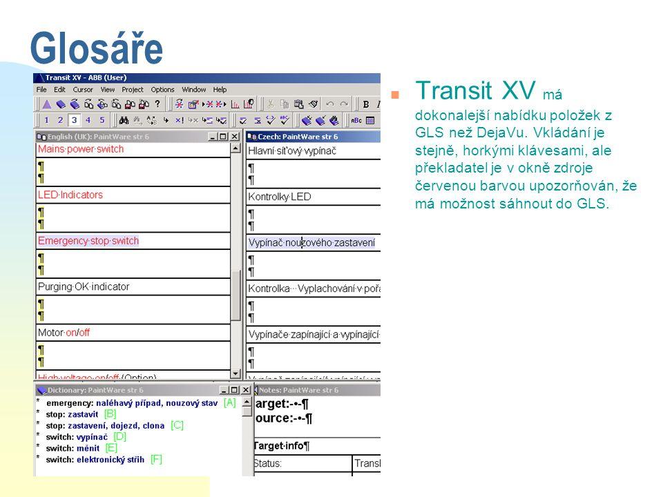 Glosáře n Transit XV má dokonalejší nabídku položek z GLS než DejaVu. Vkládání je stejně, horkými klávesami, ale překladatel je v okně zdroje červenou