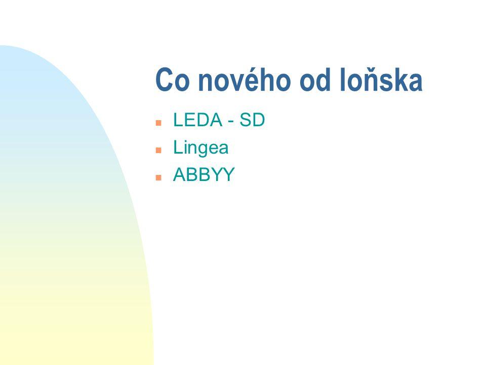 Co nového od loňska n LEDA - SD n Lingea n ABBYY
