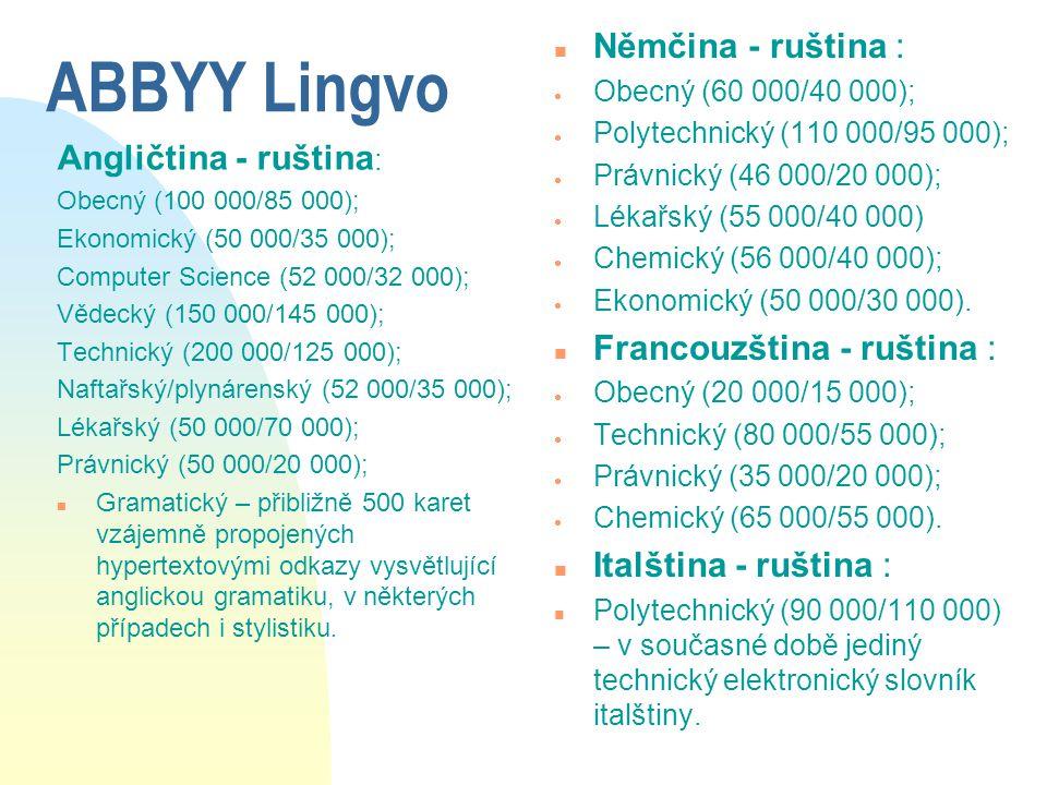 ABBYY Lingvo Angličtina - ruština : Obecný (100 000/85 000); Ekonomický (50 000/35 000); Computer Science (52 000/32 000); Vědecký (150 000/145 000);